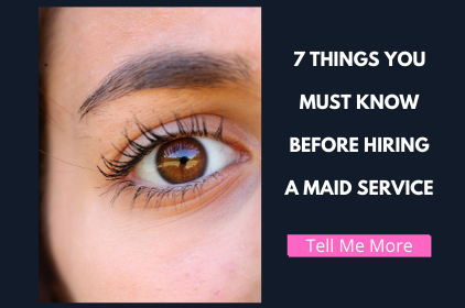 Copy of 7 Things You MUST Know BEFORE HIRING A MAID SERVICE